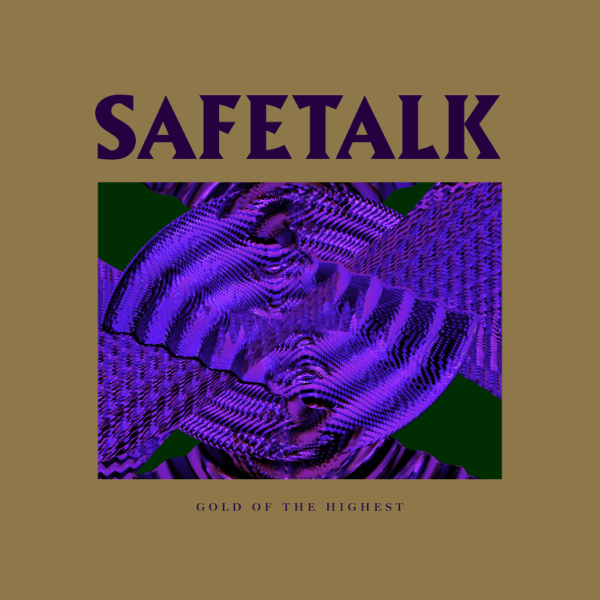 Safetalk - Gold of the Highest