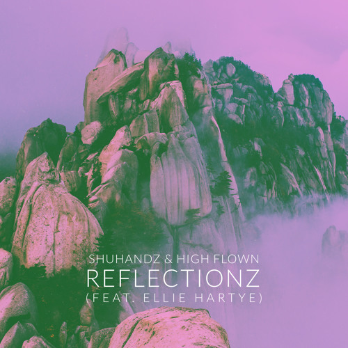 Shuhands & High Flown - Reflectionz (feat. Ellie Hartye)