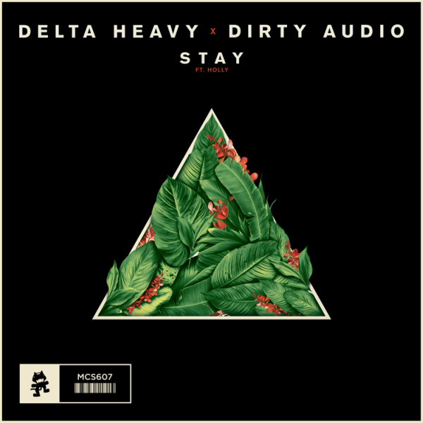 Delta Heavy & Dirty Audio - Stay (feat. Holly)
