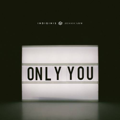 Indiginis - Only You (feat. jessicarm)